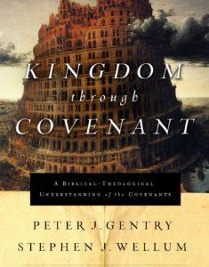 Kingdom-Through-Covenant-Gentry-Wellum-